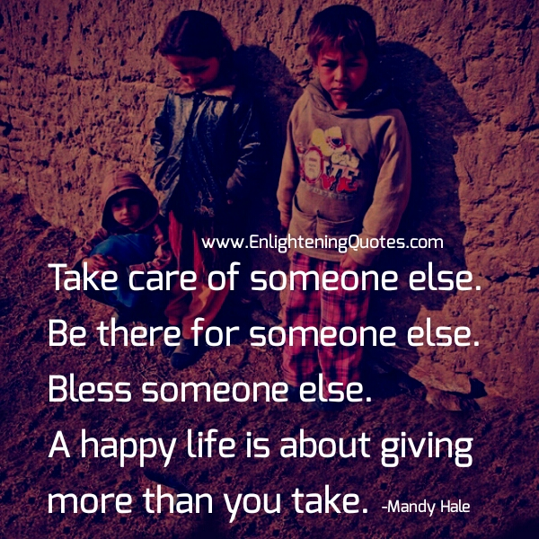 A Happy Life is about giving more than you take