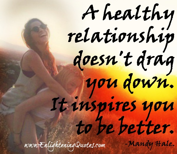 A healthy relationship doesn't drag you down