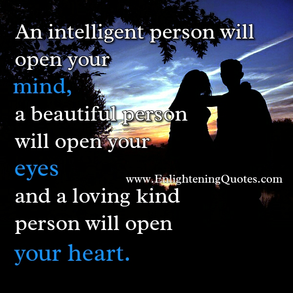 A loving kind person will open your heart