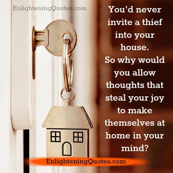 Allowing thoughts in your mind that steal your joy