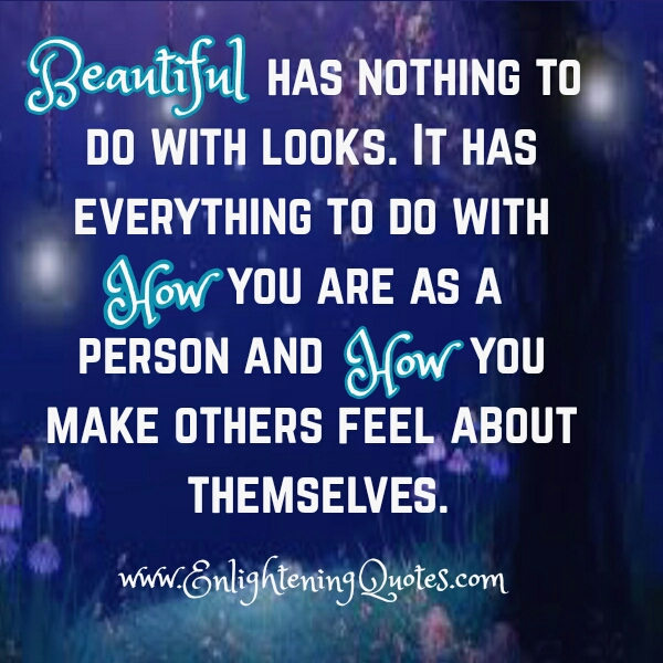 Beauty has nothing to do with looks