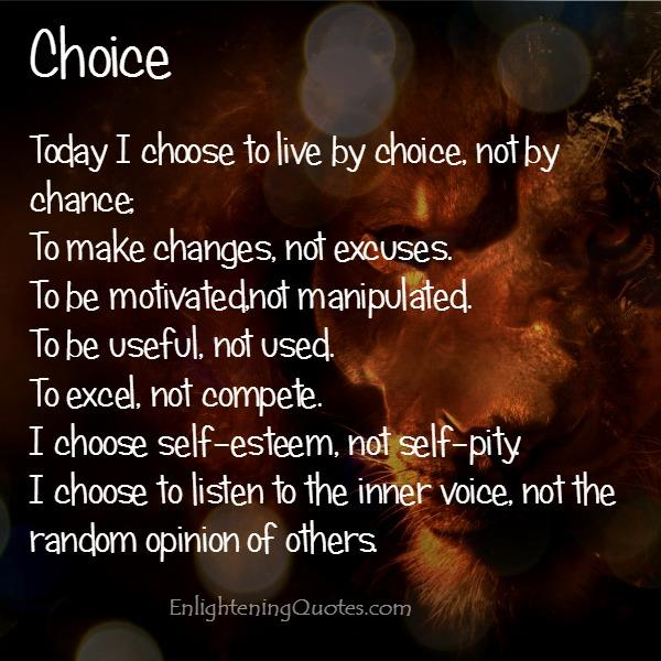 Choice Today I choose to be motivated, not manipulated