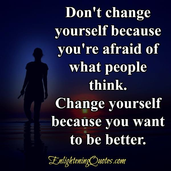 Don't change yourself because of what people think