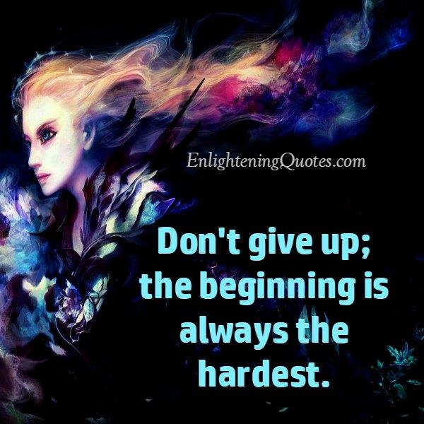 Don't ever give up in your life