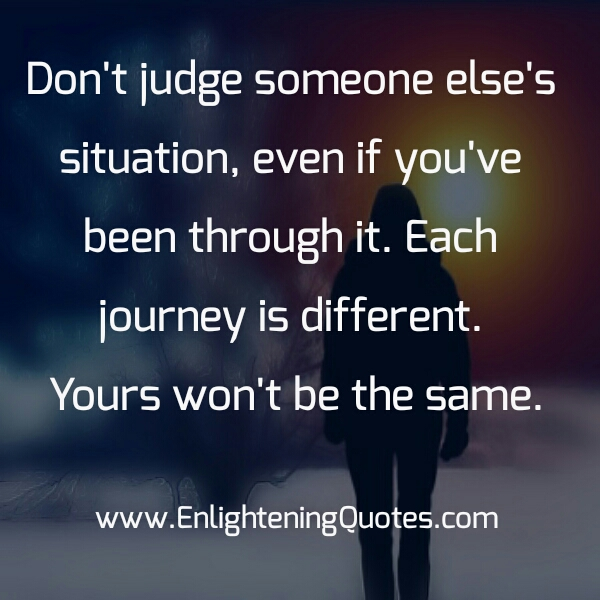 Quotes Don T Judge: Don't Judge Someone Else's Situation