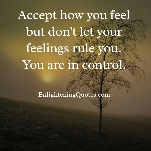 Don't let your feelings rule you