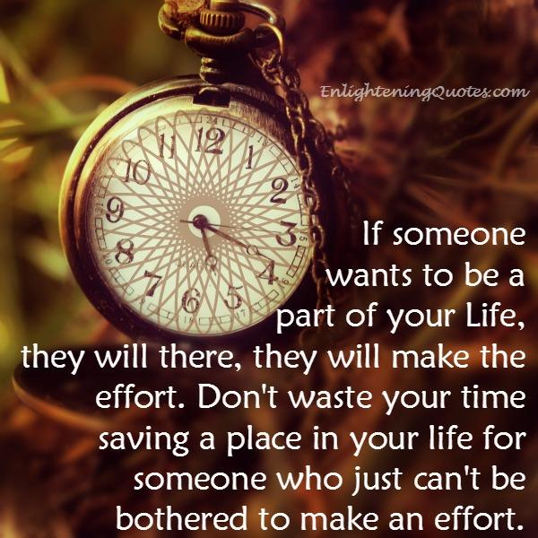 Don't waste your time saving a place in your life for someone