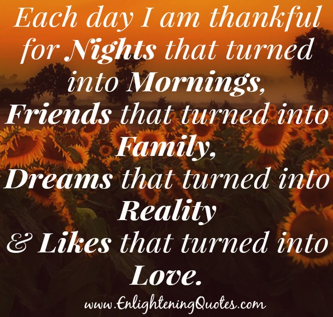 Each day I am thankful for likes that turned into love