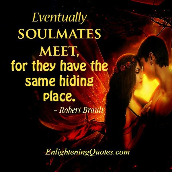 Eventually soulmates meet in Life