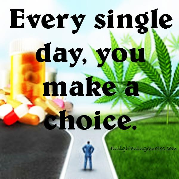 Every single day, you make a choice
