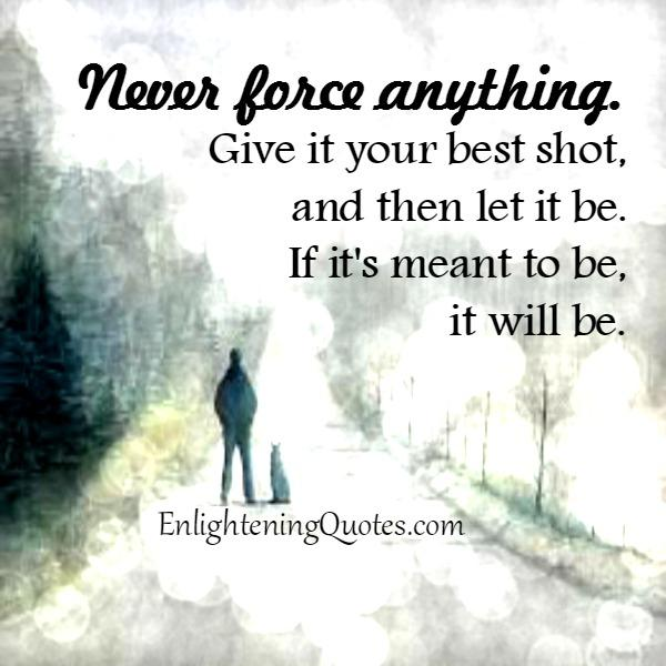 Give it your best shot & then let it be
