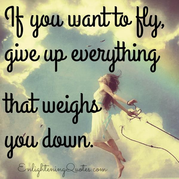 Give up everything that weighs you down