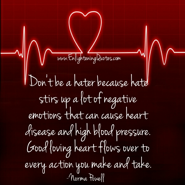 Good loving heart flows over to every actions you make and take