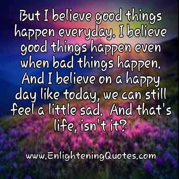 Good things happen everyday