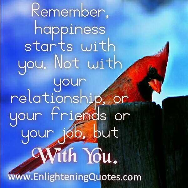 Happiness doesn't start with relationship