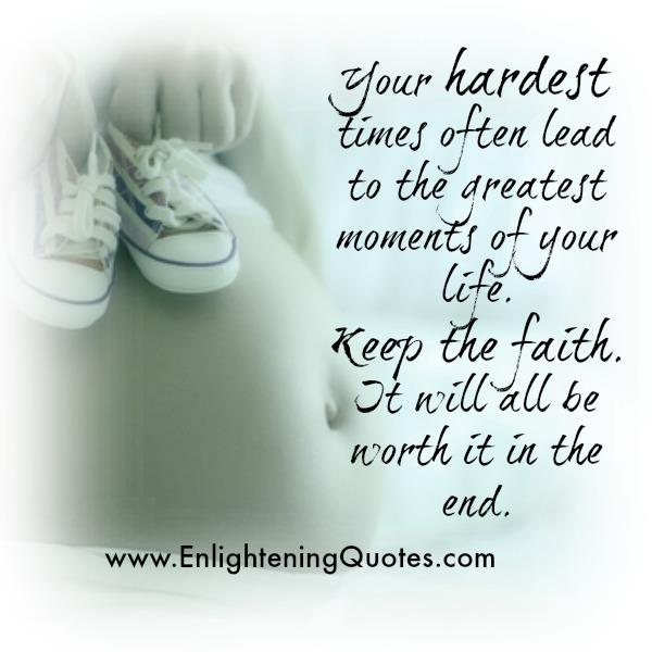 Hardest times of your life often lead to the greatest moments