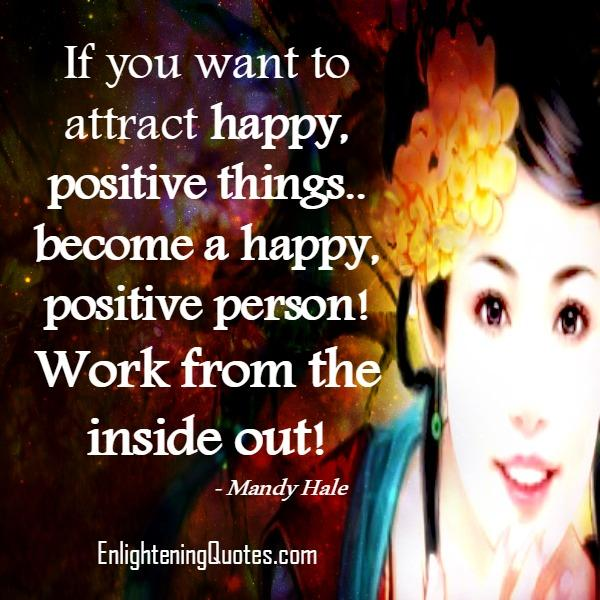 How to attract positive & happy things towards you?