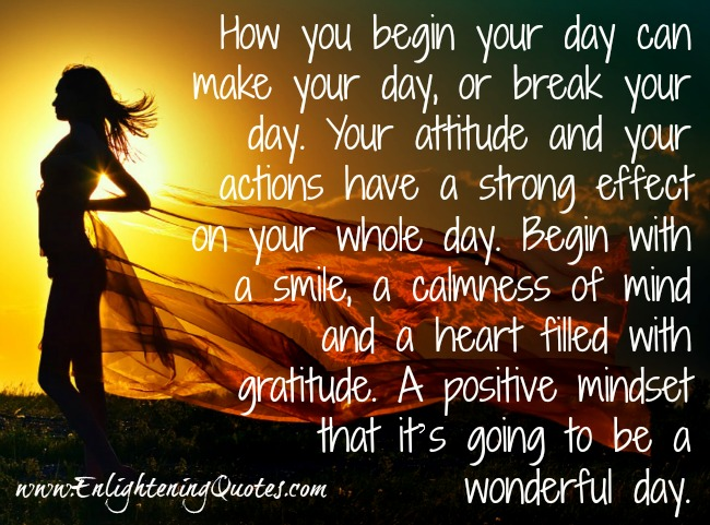 How you begin your day can make your day, or break your day