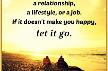 if-something-doesnt-make-you-happy-let-it-go