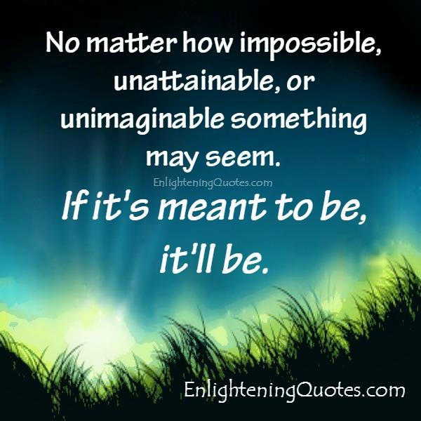 If something seems impossible or unimaginable