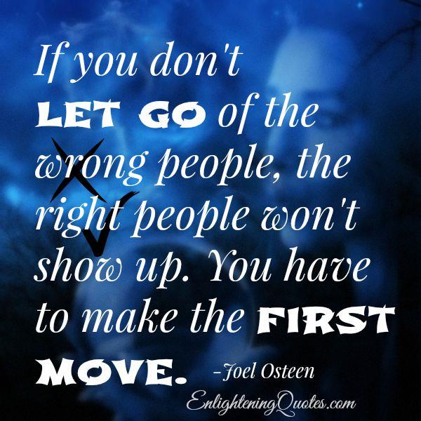If you don't let go of the wrong people