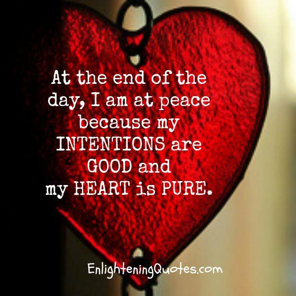 If your intentions are good & heart is pure