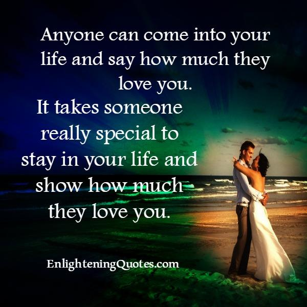It takes someone really special to stay in your life