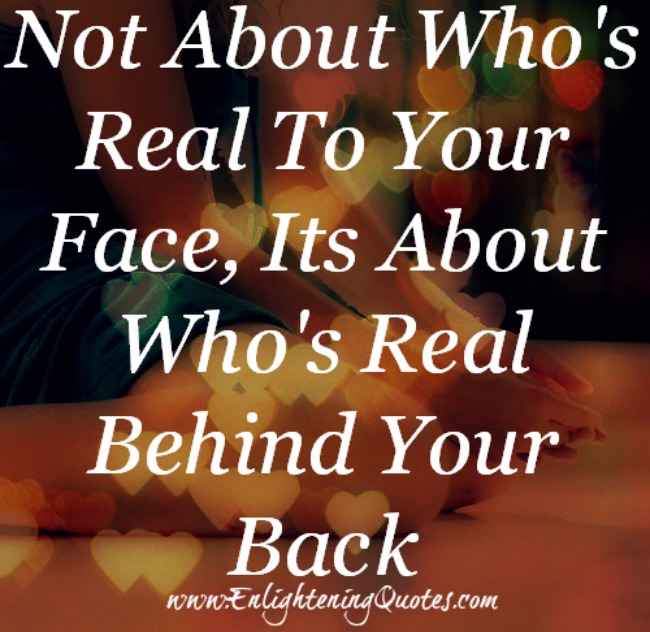 It's about who's real behind your back