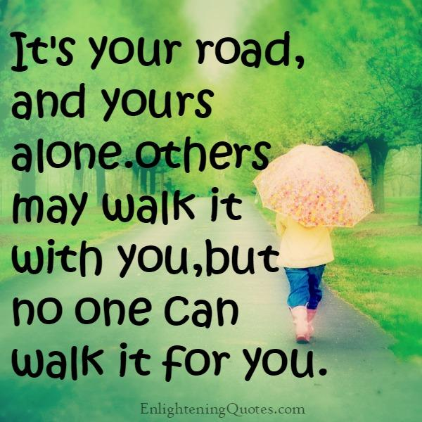 'It's your road & yours alone