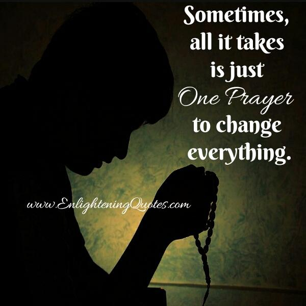 Just one prayer can change everything around you