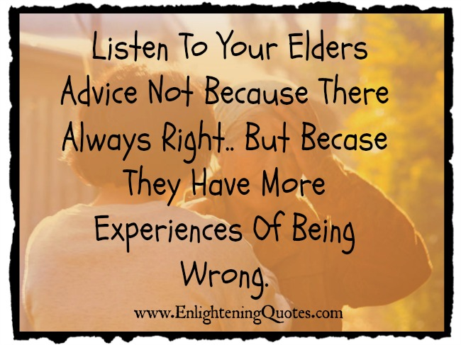 Listen To Your Elders Advice