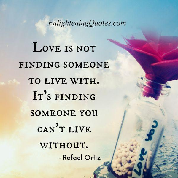 Love is not finding someone to live with