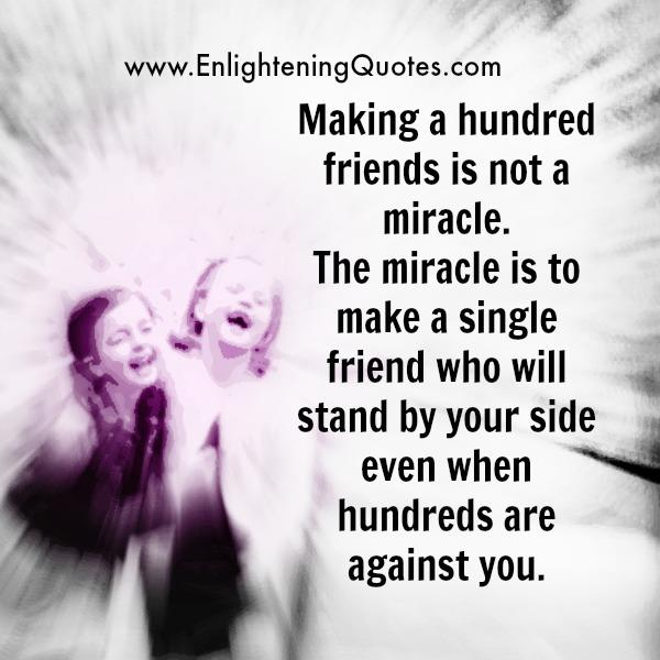 Making hundred friends is not a miracle