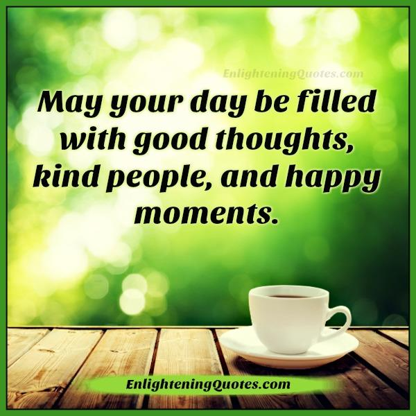 may-your-day-be-filled-with-good-thoughts