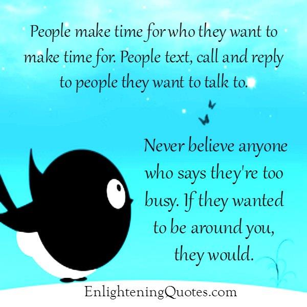 Never believe anyone who says they are too busy