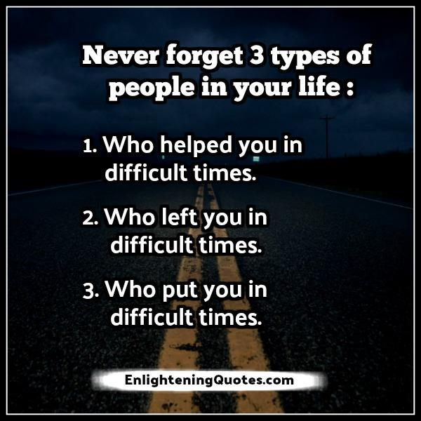 Never Forget 3 Types Of People In Your Life Enlightening Quotes