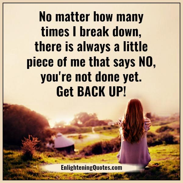 No matter how many times you break down - Enlightening Quotes