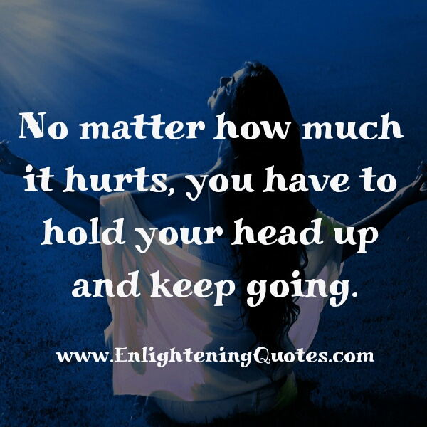 No matter how much it hurts