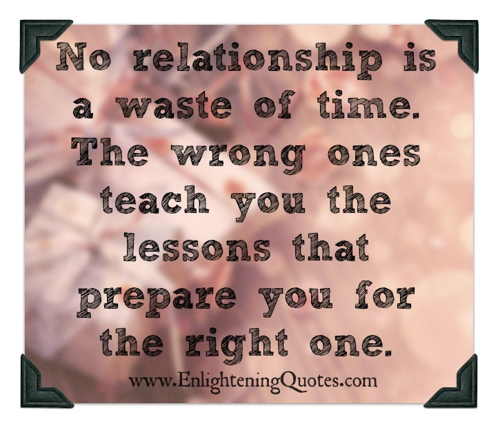 No relationship is a waste of time