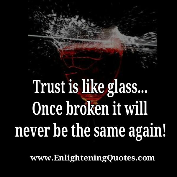 I Will Never Trust Anyone Again Quotes: Once Trust Broken, It Will Never Be The Same Again