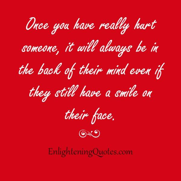 Once you have really hurt someone