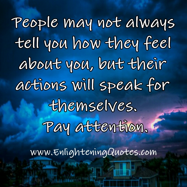 People may not always tell you how they feel about you