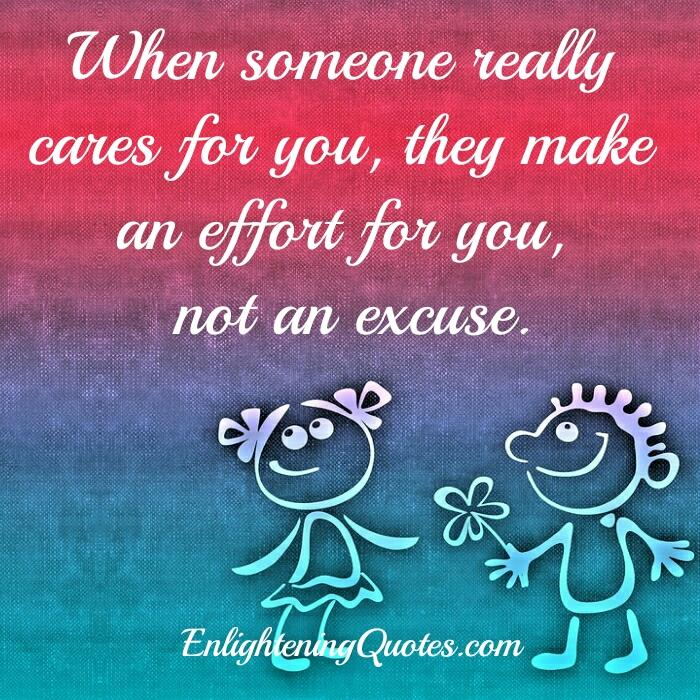 People who make an effort for you, not an excuse