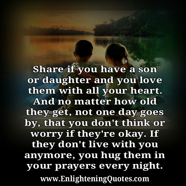 Share If you have a son or daughter
