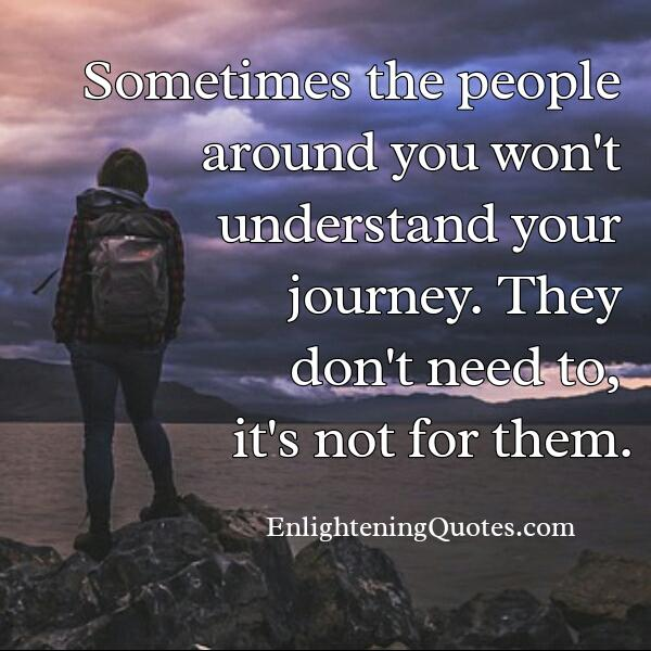 Some people won't understand your journey