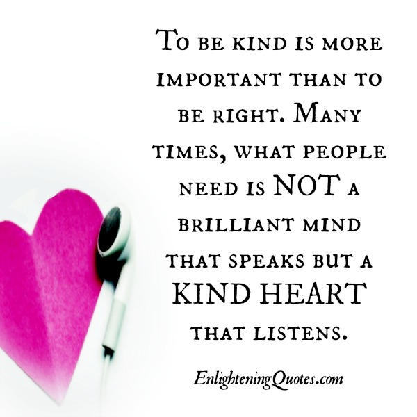 Sometimes people need a kind heart that listens