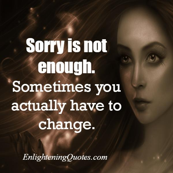Sometimes, saying sorry everything is not enough
