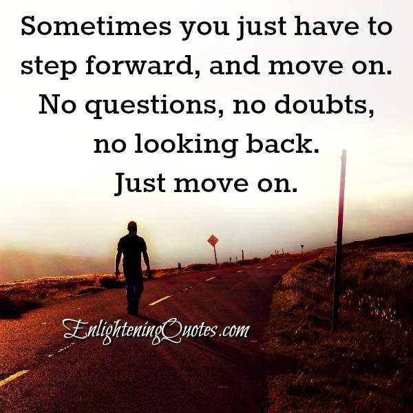 Sometimes you just have to step forward & move on
