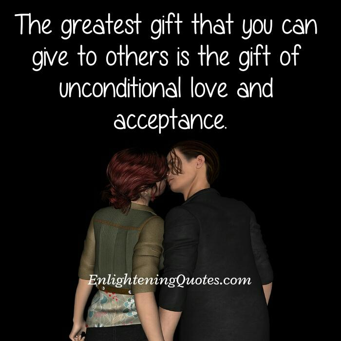 The Gift of unconditional love & acceptance