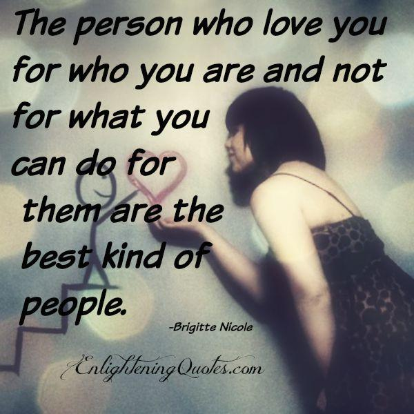 The best kind of people in life